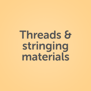 Threads and Stringing Materials
